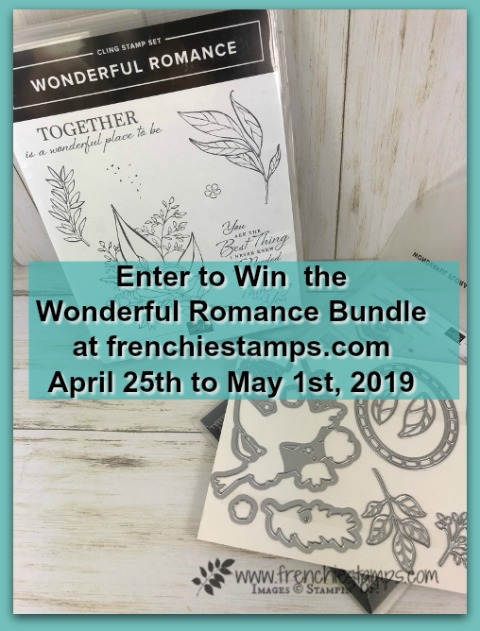 Visit my blog at frenchiestamps.com to enter in the giveaway. I will have a drawing on May 1st 2019 for the Wonderful Romance bundle by Stampin'Up!