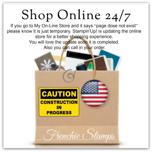 Need Stampin'Up! products shop 24/7 at frenciestamps.com