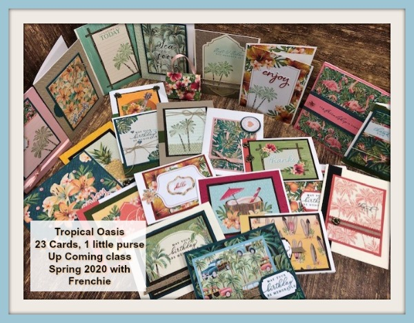 Tropical Oasis memories and More card pack Card class coming in the spring of 2020 with Frenchie Stamp