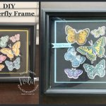 DIY Simple Butterfly Brilliance Frame with the Butterfly Brilliance