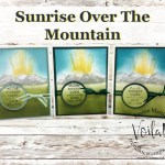 Sunrise over the mountain with After the Storm stamp set.