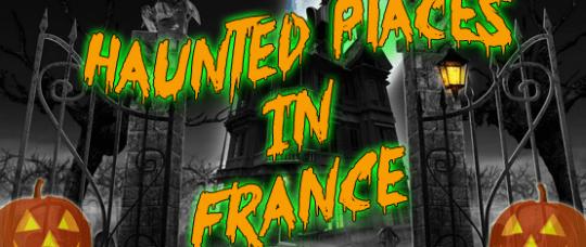 Les lieux hantés en France
