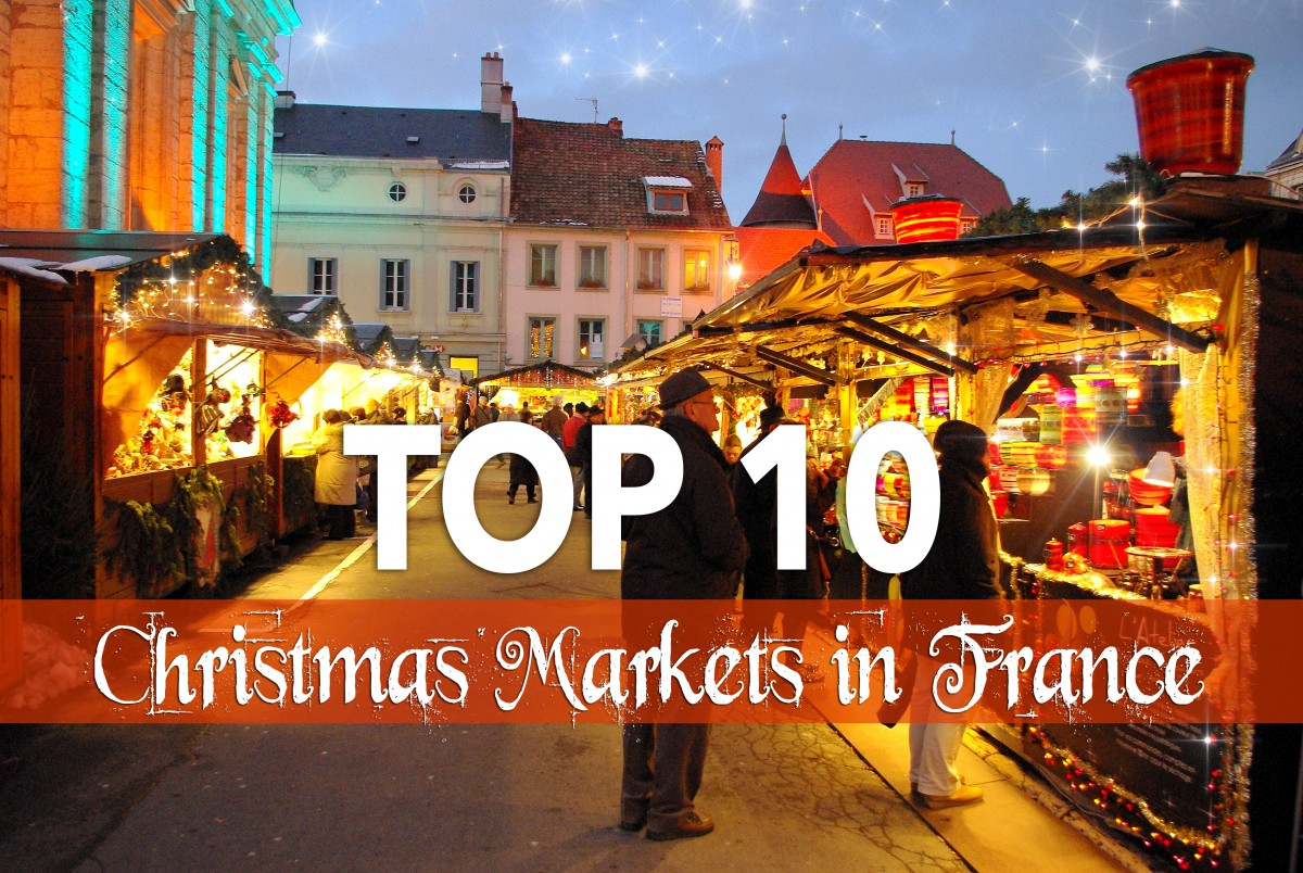 Colmar Christmas Markets France.Top 10 Most Beautiful Christmas Markets In France French