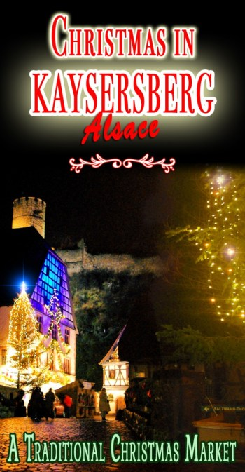 Discover the Kaysersberg Christmas market in Alsace © French Moments