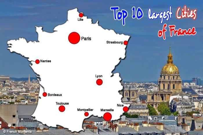 Map Of France With Paris Highlighted.Top 10 Largest Cities Of France By Population French Moments