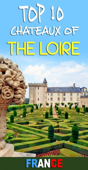Discover my top 10 Loire châteaux ! © French Moments