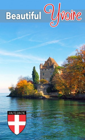 Discover Yvoire, one of France's most beautiful villages © French Moments