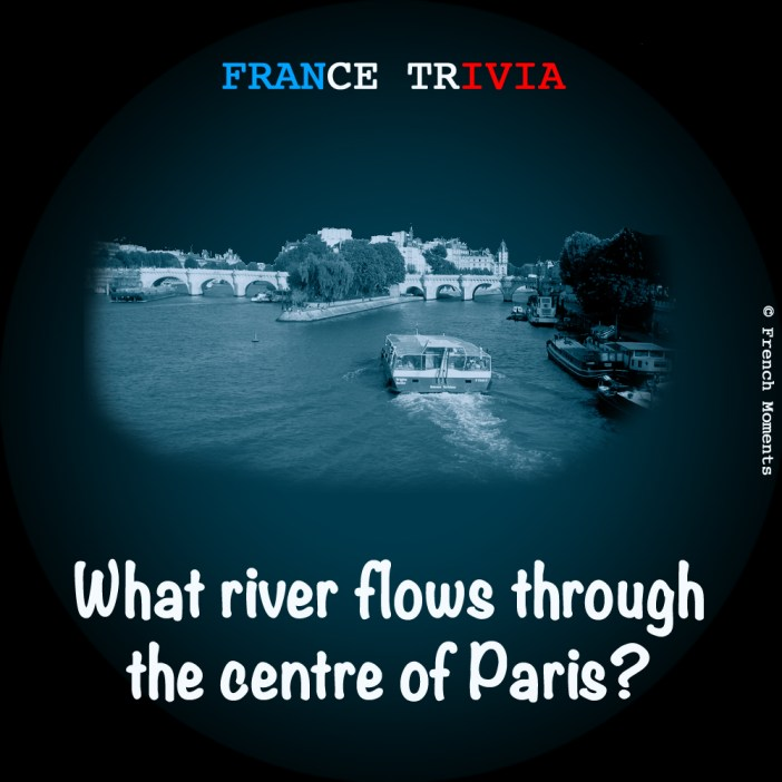 France Trivia Seine in Paris © French Moments