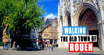Walking in the old town of Rouen, Normandy © French Moments