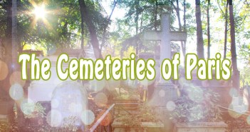 Discover the Cemeteries of Paris © French Moments