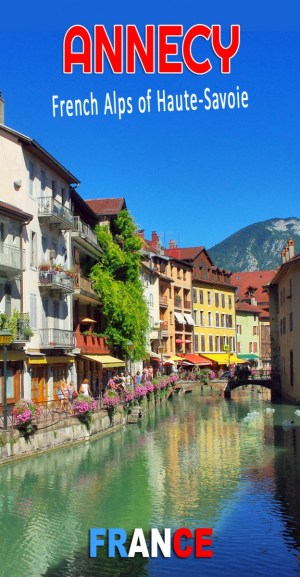 Discover the historic town of Annecy in the French Alps of Haute-Savoie © French Moments