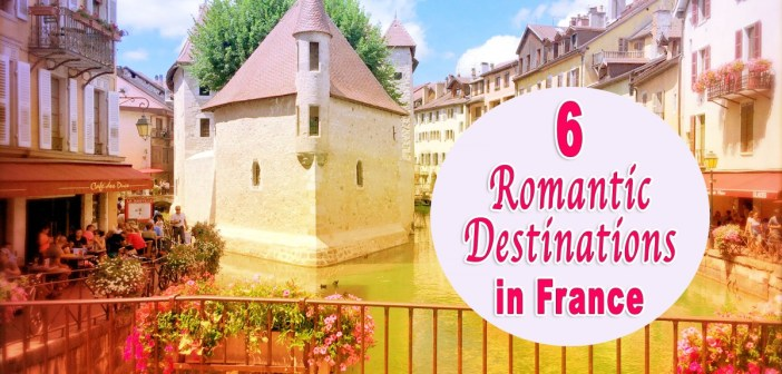 6 Romantic Destinations in France Besides Paris