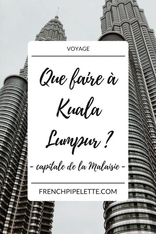 Que faire à Kuala Lumpur en Malaisie ?