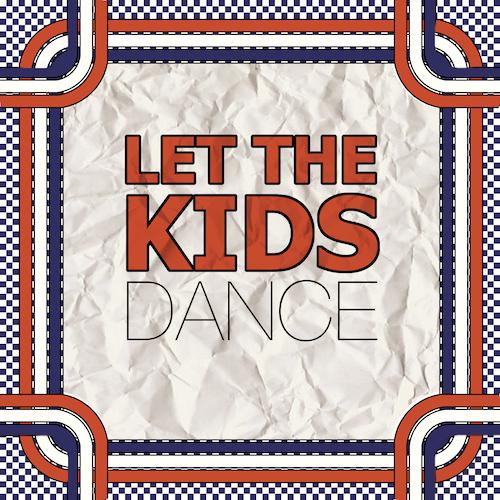 Let The Kids Dance