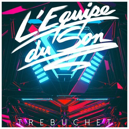 Listen: L'Equipe du Son - Trebuchet (Waveshaper Remix)