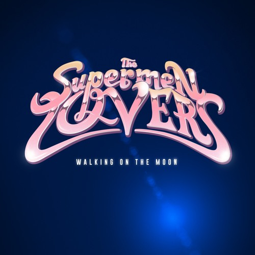 The Supermen Lovers - Walking on the Moon