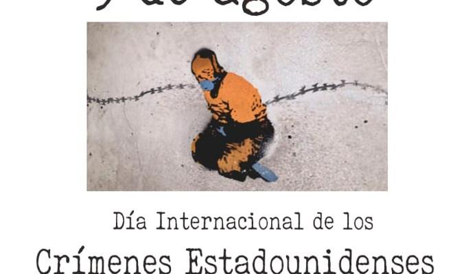 Campaña: 9 de agosto, Día Internacional de los Crímenes Estadounidenses Contra la Humanidad