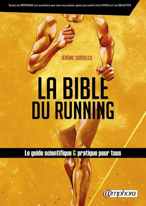 La bible du running - Jérôme Sordello