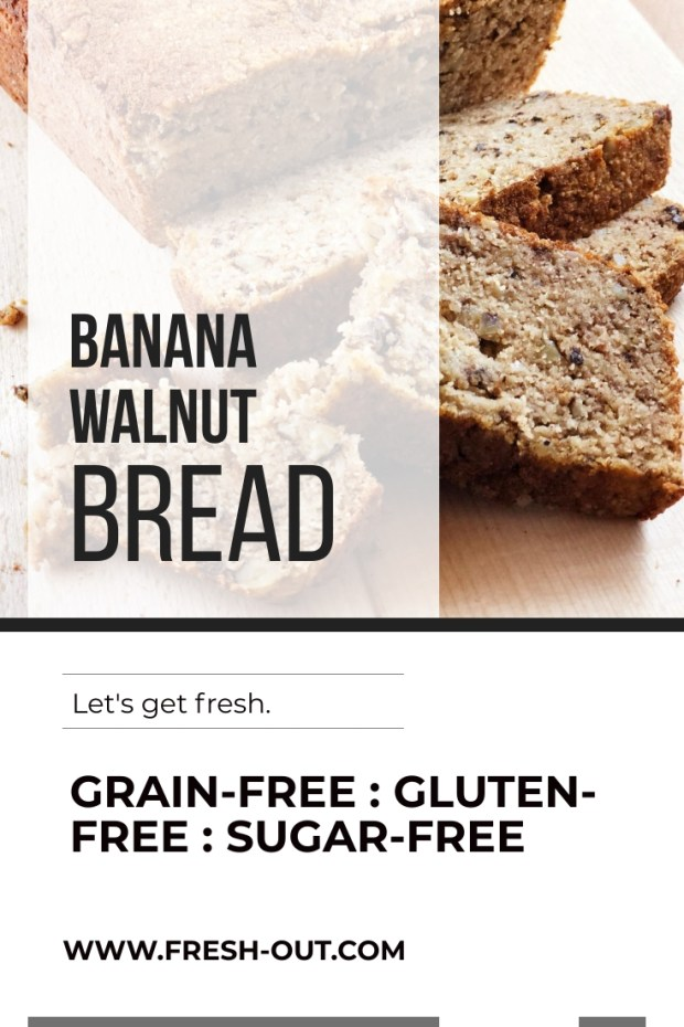 GRAIN-FREE BANANA WALNUT BREAD. SUGAR-FREE & GLUTEN-FREE.