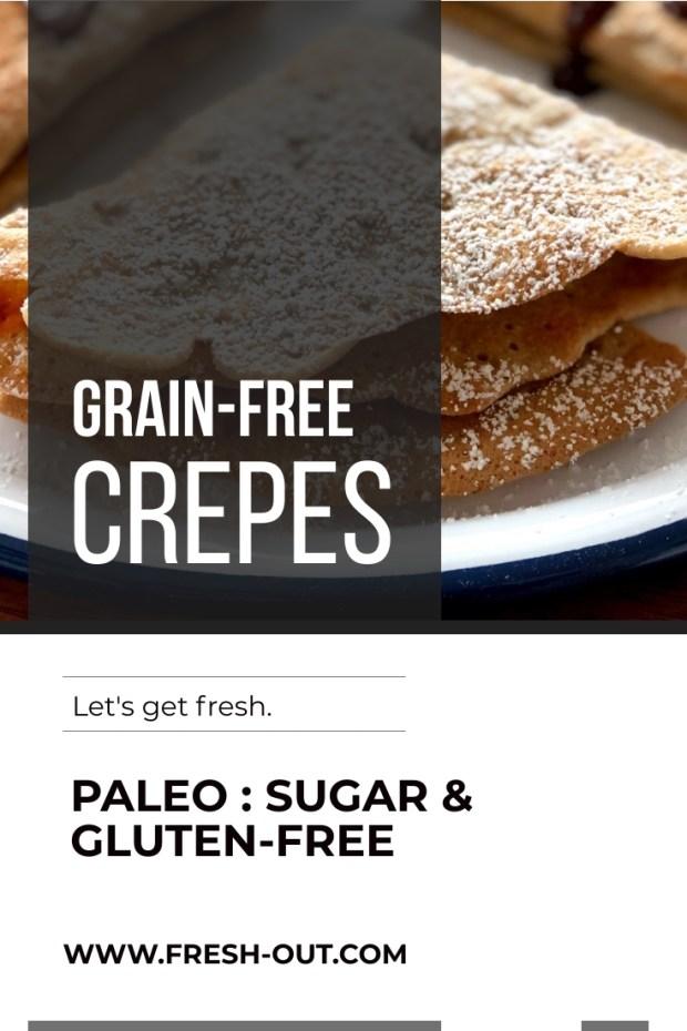Paleo compliant Grain-Free Crepes. Gluten-free, sugar-free.