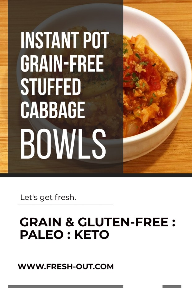 INSTANT POT GRAIN-FREE STUFFED CABBAGE BOWLS