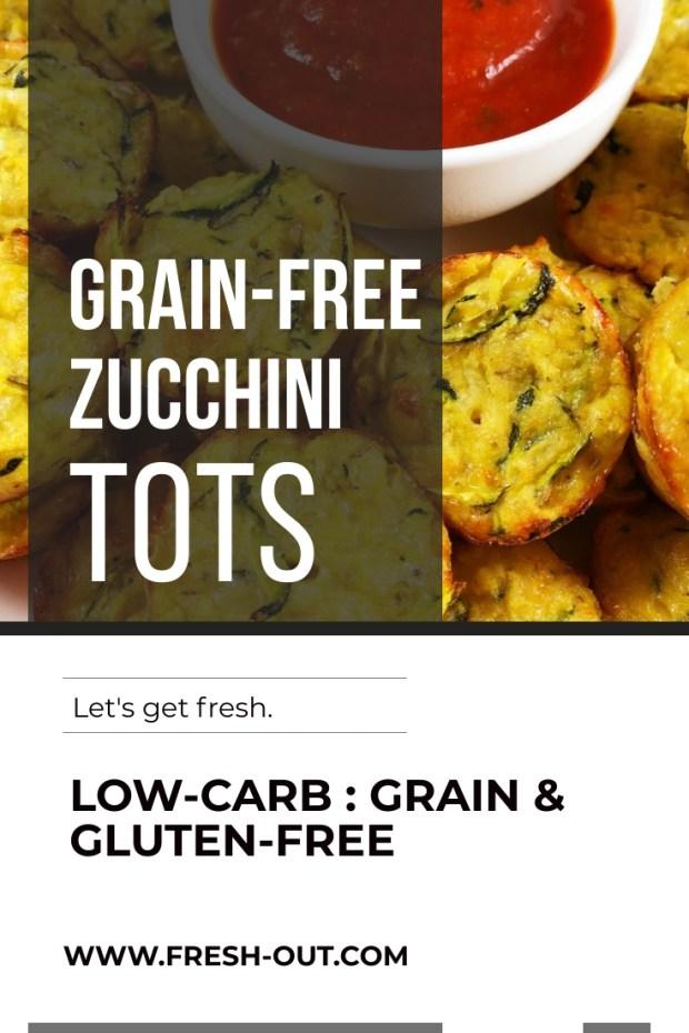 GRAIN-FREE ZUCCHINI TOTS