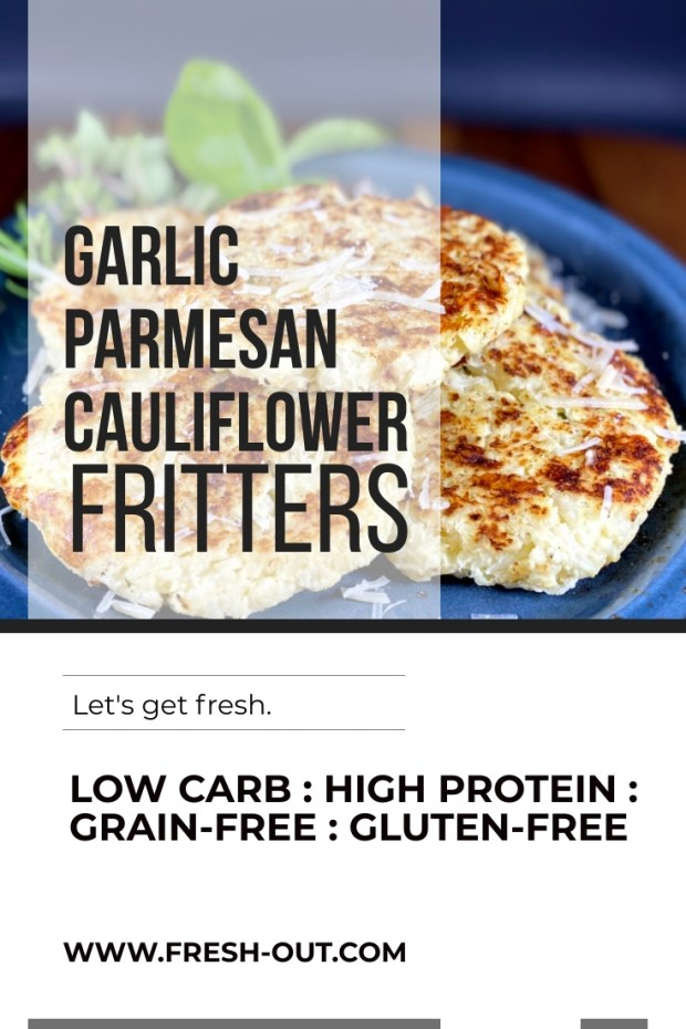 GARLIC PARMESAN CAULIFLOWER FRITTERS