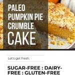 PALEO PUMPKIN PIE CRUMBLE CAKE