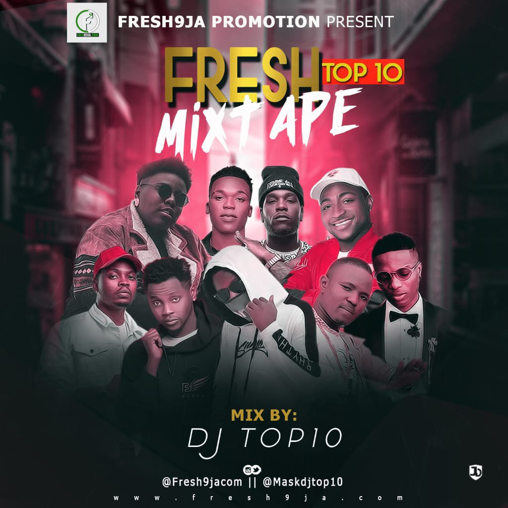 Mixtape: DjTop10-FRESH9JA Top10 Mix