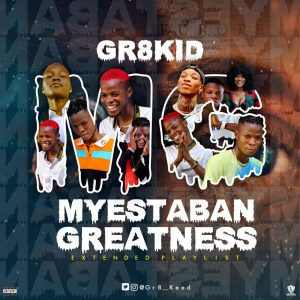 Gr8kid – Myestaban Greatness (EP)