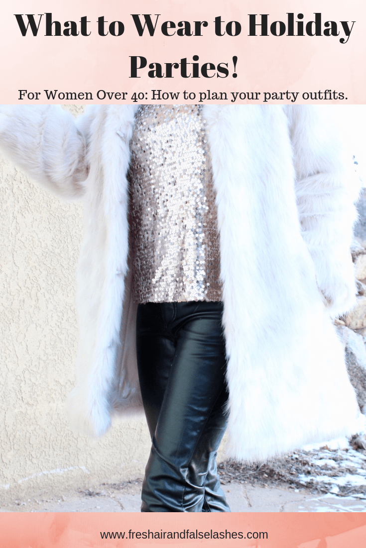 What to wear to holiday parties! For women over 40, how to plan your party look.