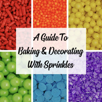 A Guide to Baking and Decorating With Sprinkles: A comprehensive overview of all the different types of sprinkles commonly found in premium sprinkle blends and how to use each of them when baking or decorating treats.