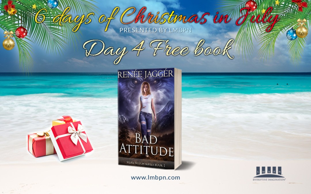6 Days of Christmas in July Day 4: Get Bad Attitude for FREE!