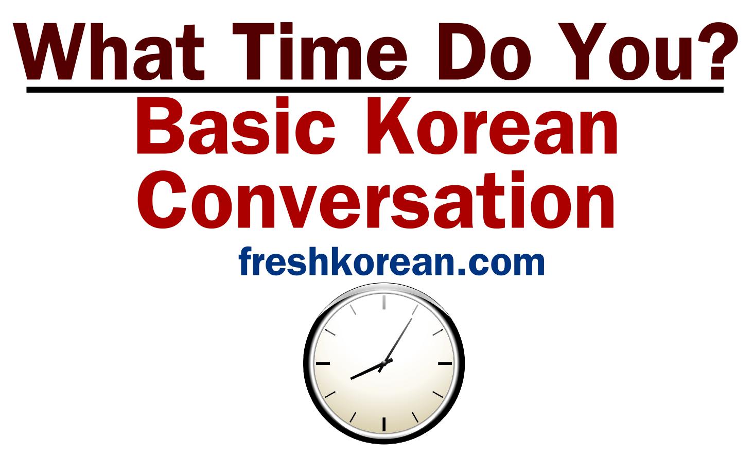 Basic Korean Conversation 12 What Time Do You Free