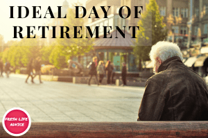 Ideal Day of Retirement