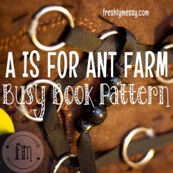 a is for ant farm quiet book 4