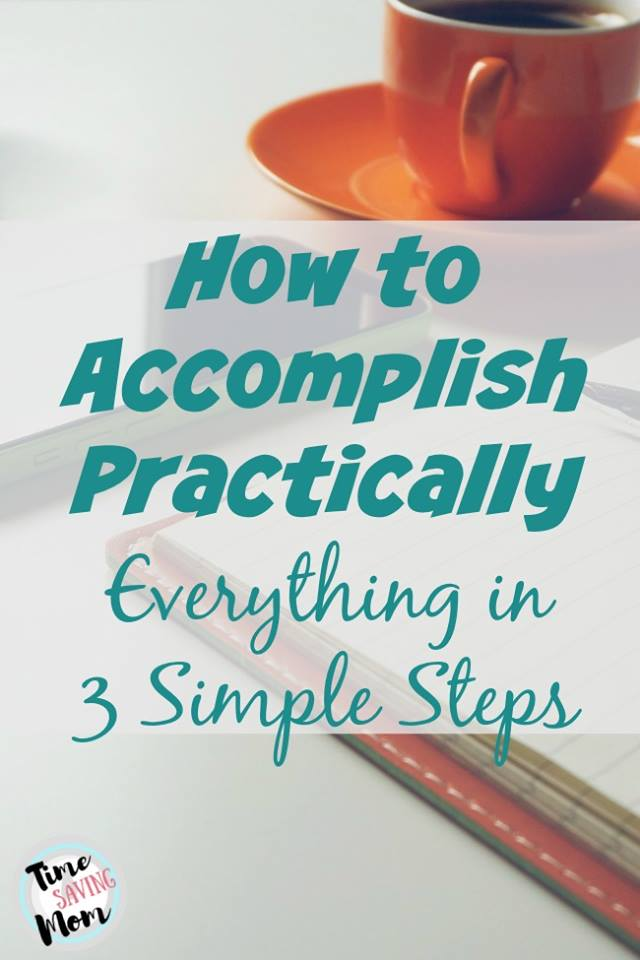 how-to-accomplish-practically-everything-in-3-simple-steps
