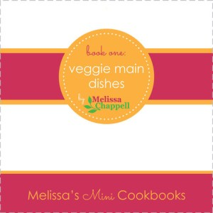 Mini Cookbook 1: Veggie Main Dishes