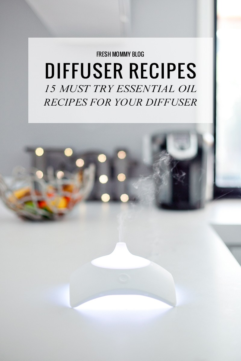 15 must try essential oil diffuser recipes - 15 Must Try Essential Oil Recipes for Your Diffuser by popular Florida lifestyle blogger Fresh Mommy Blog