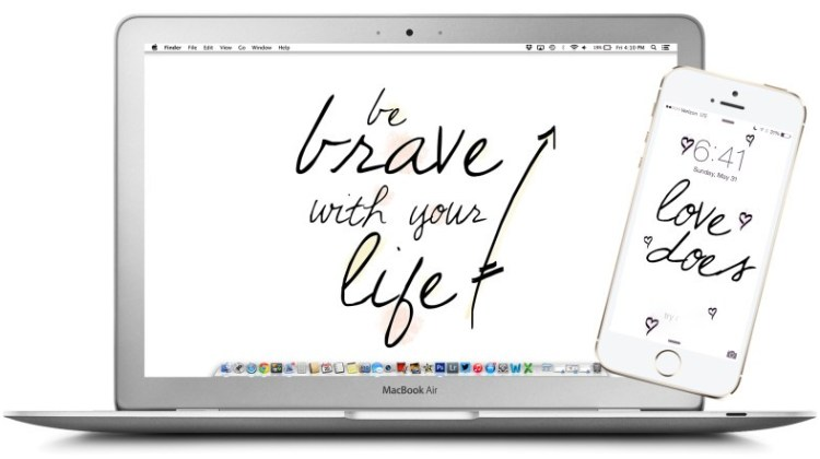 free backgrounds for June! Be brave with your life, love does and you do you from Fresh Mommy Blog.