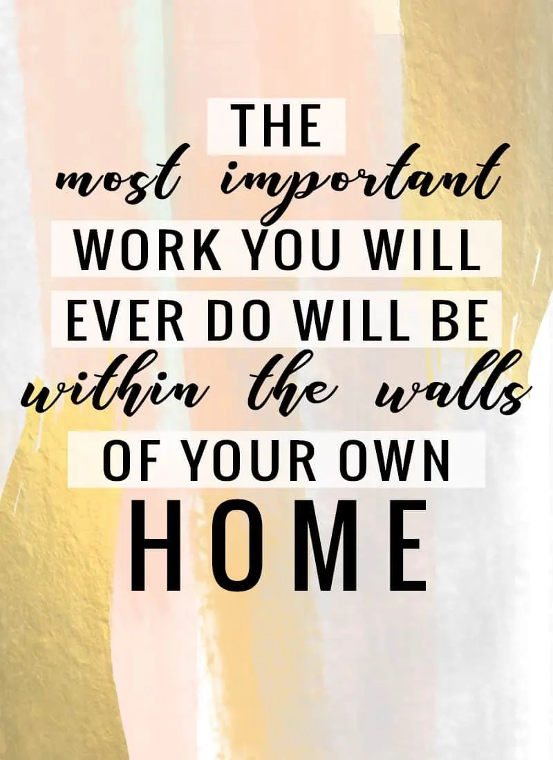 """""""The most important work you will ever do will be within the walls of your own home."""" -Harold B. Lee"""