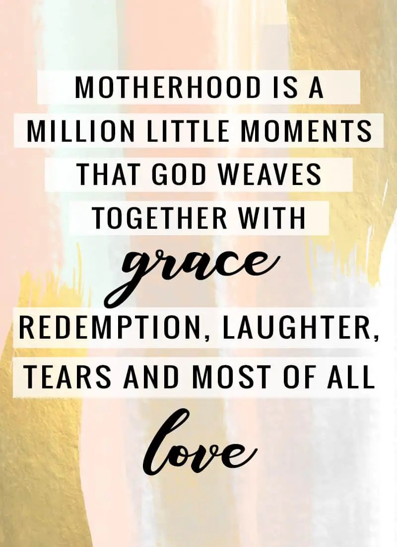 """""""Motherhood is a million little moments that God weaves together with grace, redemption, laughter, tears and most of all, love."""" -Lysa Terkeurst I've rounded up a few inspiring and encouraging quotes that always help uplift, even on the most trying of days. We all have them, save these for those days. Encouraging Quotes for Moms"""