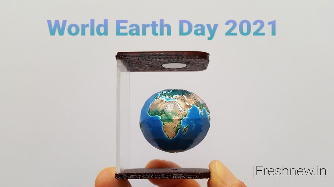 World Earth Day 2021 Hindi Theme, Quotes, Celebration, History