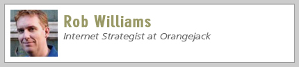 Rob Williams, Internet Strategist at Orangejack