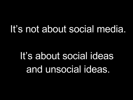 Its Not About Social Media