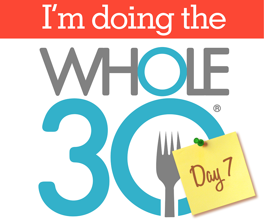Whole30 - Day 7
