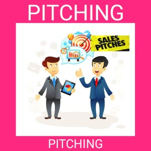 Pitching: How To Pitch In Order To Make Sales
