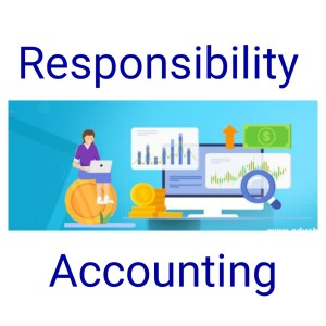 Responsibility Accounting For Business