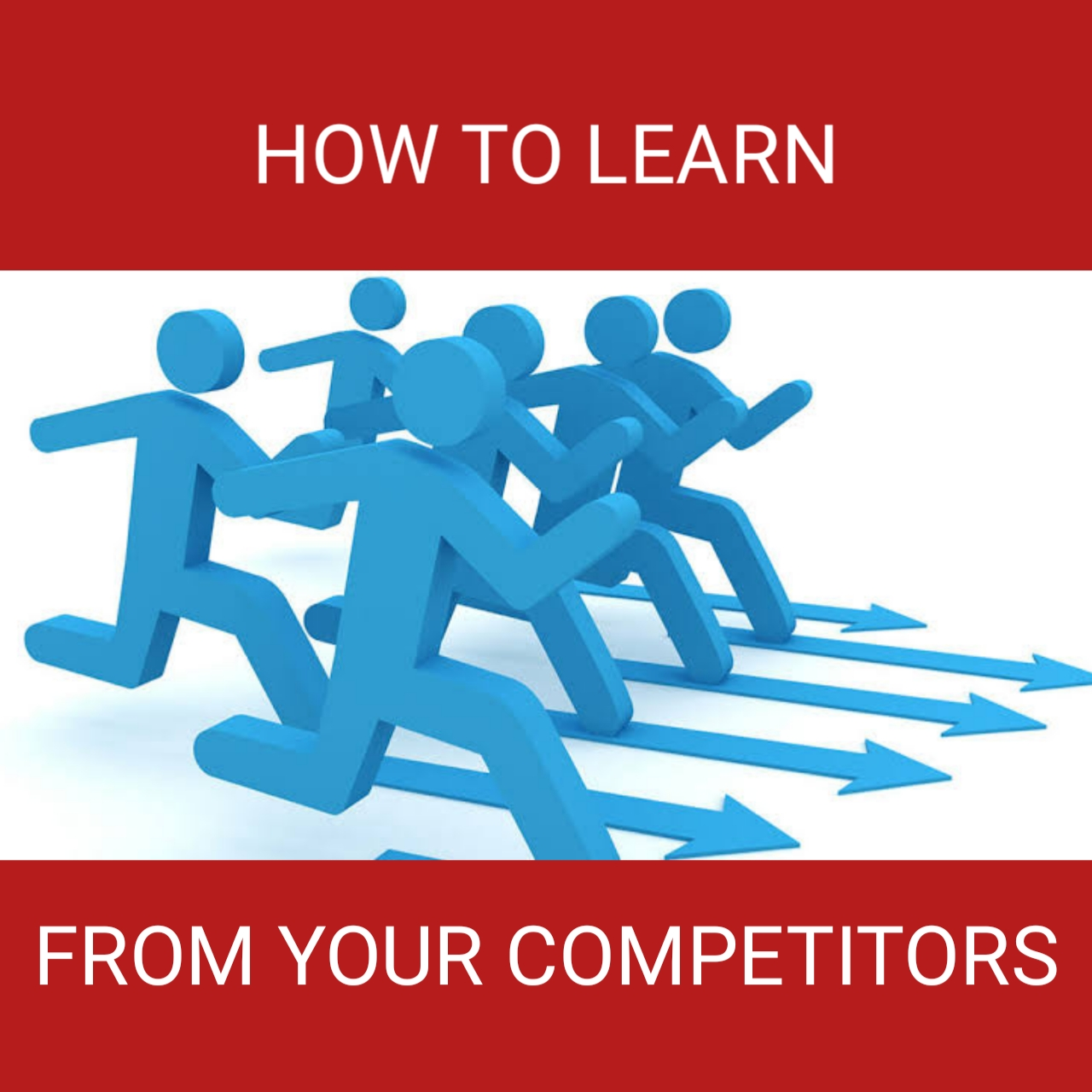 How To Learn From Your Competitors
