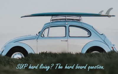 SUP hard living? The hard board question.